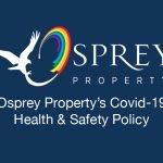 Osprey Property - Covid 19 Health & Safety Policy